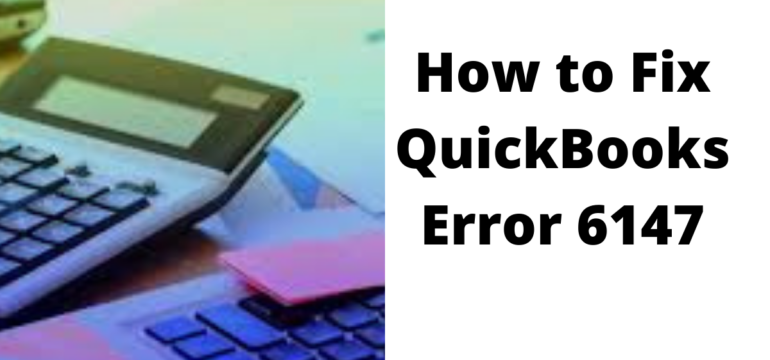 How to Fix QuickBooks Error 6147 (1)