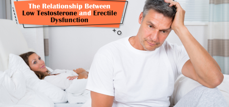 Low Testosterone and Erectile Dysfunction